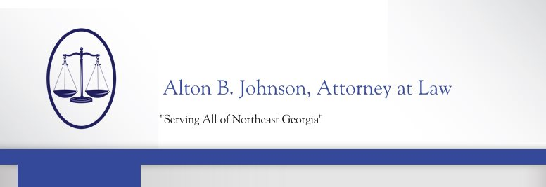 "Alton B. Johnson, Attorney at Law - ""Serving All of Northeast Georgia"""